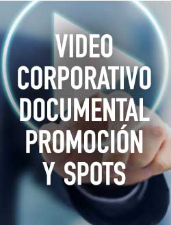 Video Corporativo Documental Promocion y Spots